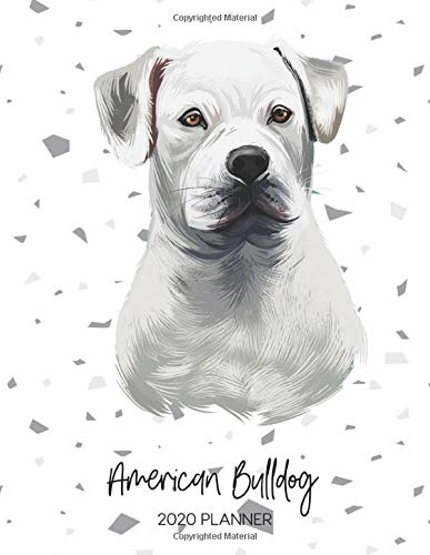 American Bulldog 2020 Planner: Dated Weekly Diary With To Do Notes & Dog Quotes (Awesome Calendar Planners for Pup…