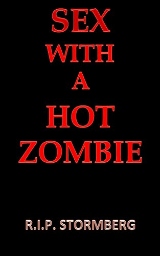 SEX WITH A HOT ZOMBIE (English Edition)