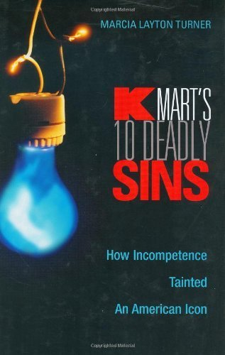 kmarts-ten-deadly-sins-how-incompetence-tainted-an-american-icon-by-marcia-layton-turner-2003-07-18
