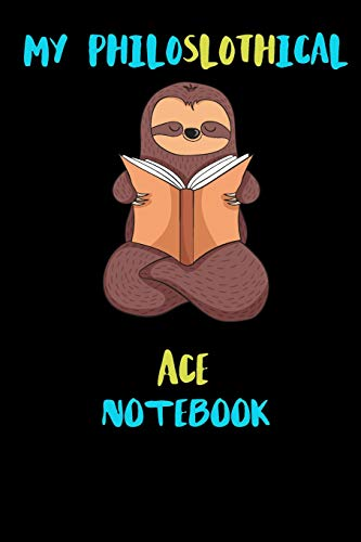 My Philoslothical Ace Notebook: Blank Lined Notebook Journal Gift Idea For (Lazy) Sloth Spirit Animal Lovers - Ace Cutter