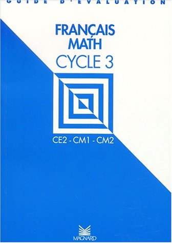Français-math cycle 3. Guide d'évaluation