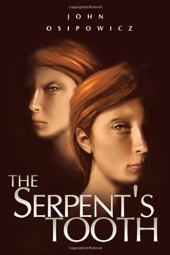 The Serpent's Tooth by John Osipowicz (2011-03-09)