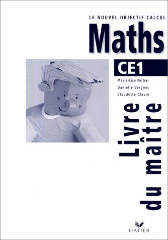 MATHS CE1. Livre du maître, Edition 1998 par Claudette Clavié, Danielle Vergnes, Marie-Lise Peltier
