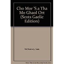 Cho Mor 'S a Tha Mo Ghaol Ort by Sam McBratney (2011-09-19)