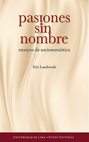 Pasiones sin nombre: Ensayos de sociosemiótica por Eric Landowski