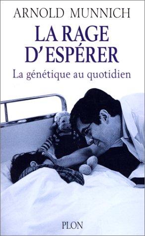 RAGE D'ESPERER par ARNOLD MUNNICH