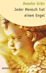 Jeder Mensch hat einen Engel. by Grün, Anselm
