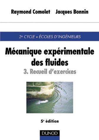 Mécanique expérimentale des fluides, tome 3 : Exercices corrigés aves rappels de cours