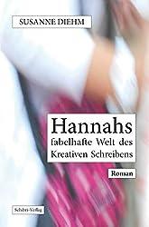 Hannahs fabelhafte Welt des Kreativen Schreibens: Roman