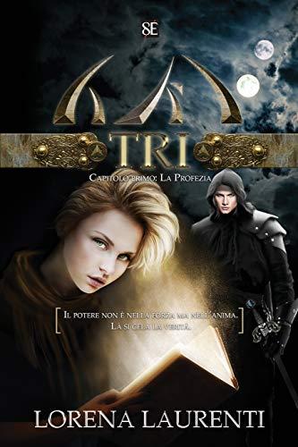TRI - Capitolo primo: La Profezia: Volume 1