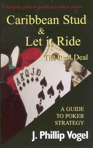 Caribbean Stud & Let It Ride Poker: The Real Deal (Deal Real Card Games)