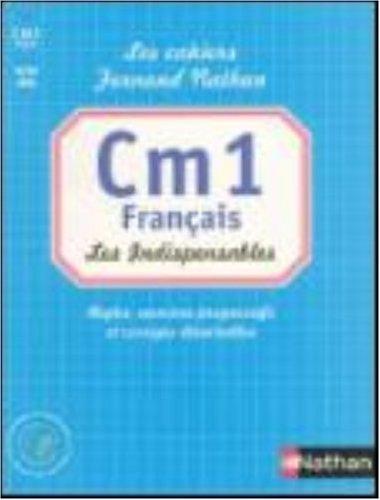 Français CM1 : Les Indispensables