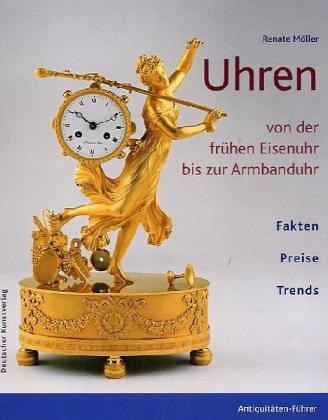 Uhren von der frühen Eisenuhr bis zur Armbanduhr: Mit aktuellen Preisbewertungen. Fakten, Preise, Trends