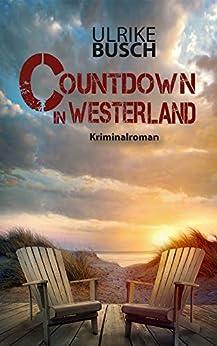 Countdown in Westerland (Ein Fall für die Kripo Wattenmeer 5) von [Busch, Ulrike]