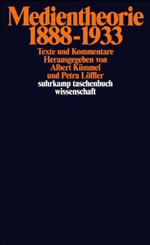 Medientheorie 1888–1933: Texte und Kommentare (suhrkamp taschenbuch wissenschaft, Band 1604)