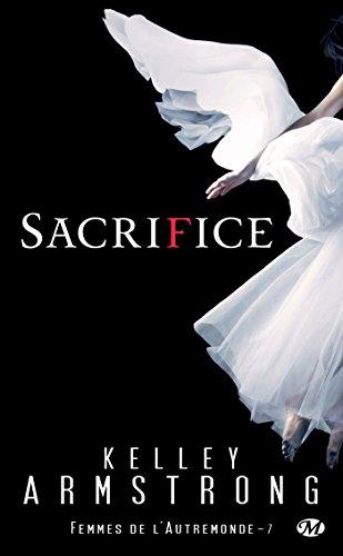 Sacrifice: Femmes de l'Autremonde, T7 par Kelley Armstrong