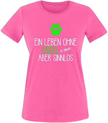 EZYshirt® Ein Leben ohne Hund ist möglich ! Aber sinnlos Damen Rundhals T-Shirt Fuchsia/Weiss/Neongr