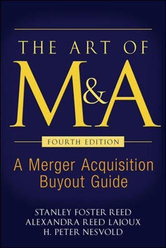 The Art of M&A: A Merger Acquisition Buyout Guide (Professional Finance & Investment)
