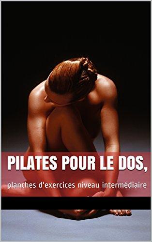 Lire un Pilates pour le dos: planches d'exercices niveau intermédiaire (planches d'exercices de Pilates t. 2) pdf