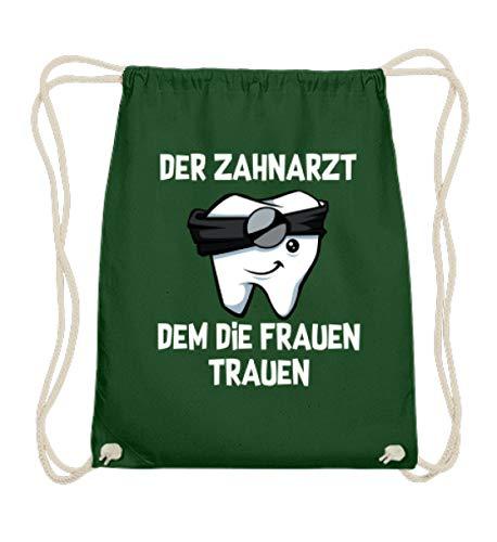 Kleidungskulisse Der Zahnarzt Dem Die Frauen Trauen Ideales Geschenk für Zahnärzte Zahnarzthelfer/in Lustig - Baumwoll Gymsac -37cm-46cm-Dunkelgrün