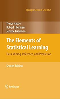 The Elements of Statistical Learning: Data Mining, Inference, and Prediction, Second Edition (Springer Series in Statistics) von [Hastie, Trevor, Tibshirani, Robert, Friedman, Jerome]