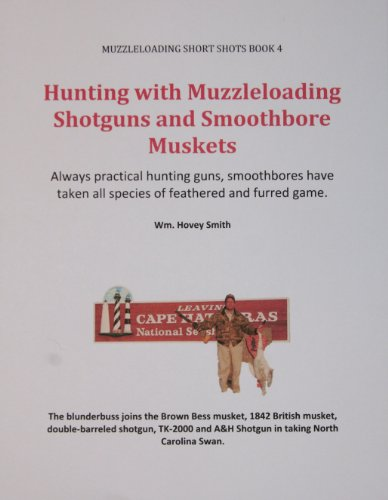 Epub Descargar Hunting with Muzzleloading Shotguns and Smoothbore Muskets: Smoothbores Let You Hunt Small Game, Big Game and Fowl with the Same Gun (Muzzleloading Short Shots Book 4)