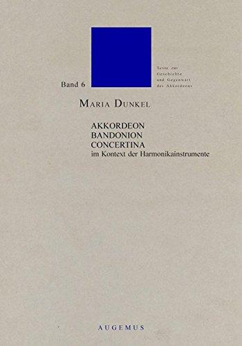 Akkordeon - Bandonion - Concertina im Kontext der Harmonikainstrumente (Texte zur Geschichte und Gegenwart des Akkordeons)