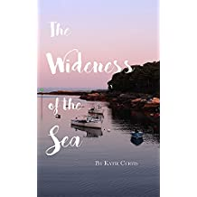 The Wideness of the Sea (English Edition)