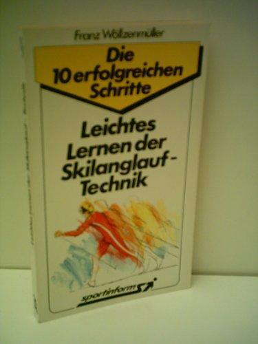 Leichtes Lernen der Skilanglauf-Technik. (Die 10 erfolgreichen Schritte)