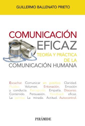 Comunicación eficaz: Teoría y práctica de la...