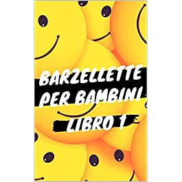 Barzellette per Bambini – Libro 1: Libro di barzellette, colmi, giochi di parole, scioglilingu