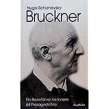 Bruckner: Ein Reiseführer ins Innere. 64 Prosagedichte