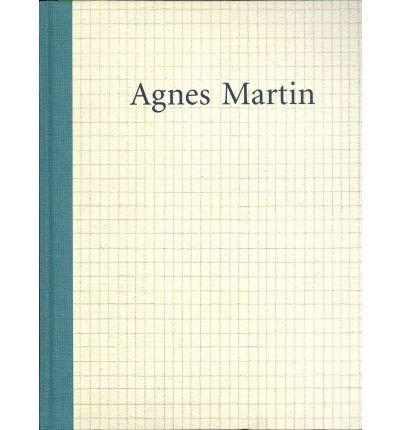 [(Agnes Martin)] [ Edited by Lynne Cooke, Edited by Karen Kelly, Contributions by Rhea Anastas, Contributions by Douglas Crimp, Contributions by Jonathan D. Katz, Contributions by Michael Newman, Contributions by Lynne Cooke ] [January, 2012]