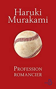 Profession romancier par Haruki Murakami