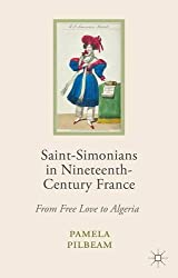 Saint-Simonians in Nineteenth-Century France: From Free Love to Algeria