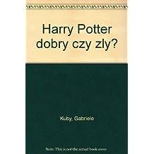 Harry Potter dobry czy zly?