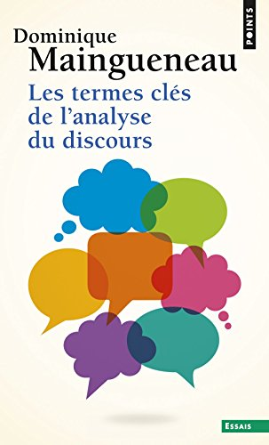Les Termes clés de l'analyse du discours par Dominique Maingueneau