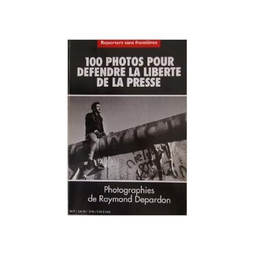 100 photos pour défendre la liberté de la presse de Raymond Depardon (Photographies) ( 1998 )