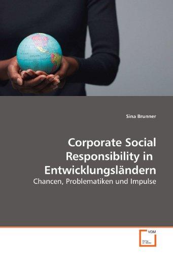 Corporate Social Responsibility in  Entwicklungsländern: Chancen, Problematiken und Impulse