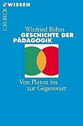 Geschichte der Pädagogik: Von Platon bis zur Gegenwart