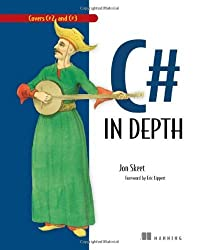 C# in Depth: What you need to master C# 2 and 3, 1st Edition by Jon Skeet (2008-05-01)