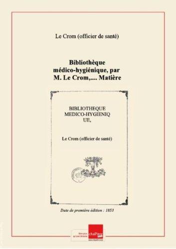 Bibliothèque médico-hygiénique, par M. Le Crom,.... Matière médicale et pharmacologie [édition 1853]