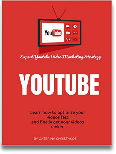 Expert Youtube Video Marketing Strategy: Learn How to Optimize Your Videos Fast And Finally Get Your Videos Ranked (English Edition)