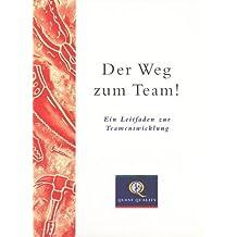 Der Weg Zum Team!: Ein Leitfaden Zur Teamentwicklung