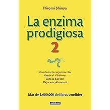 La enzima prodigiosa 2: Combate el envejecimiento, detén el alzhéimer, evita la diabetes y mejora tu vid (Cuerpo y mente)