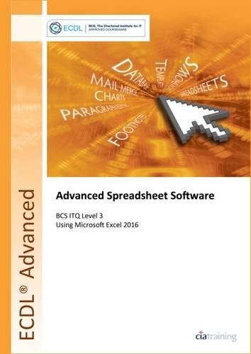 ECDL Advanced Spreadsheet Software Using Excel 2016 (BCS ITQ Level 3)