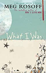 What I Was by Meg Rosoff (2007-08-30)