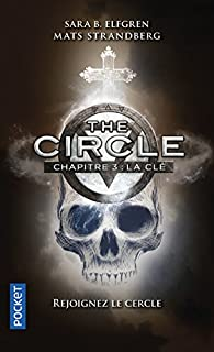 The Circle, tome 3 : La clé par Sara B. Elfgren