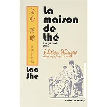 La maison de thé - édition bilingue: Édition bilingue : chinois, pinyin, français & notes