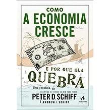 Como A Economia Cresce E Por Que Ela Quebra (Em Portugues Do Brasil) (Em Portuguese do Brasil)